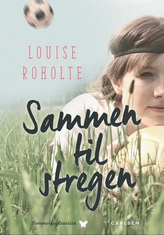 Louise Roholte: Sammen til stregen