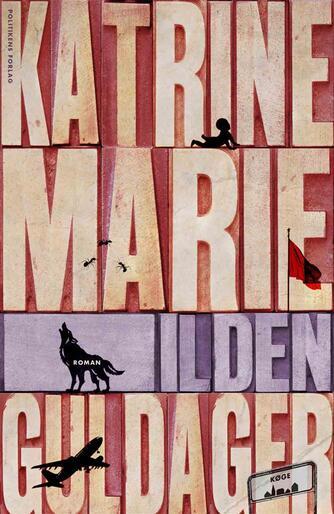 Katrine Marie Guldager: Ilden