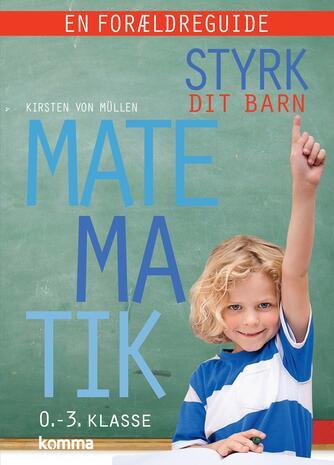 Kirsten von Müllen: Styrk dit barn - matematik : 0.-3. klasse (0.-3. klasse)