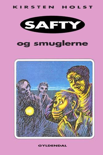 Kirsten Holst (f. 1936): Safty og smuglerne