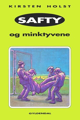 Kirsten Holst (f. 1936): Safty og minktyvene