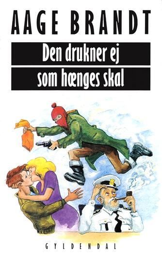 Aage Brandt: Den drukner ej, som hænges skal