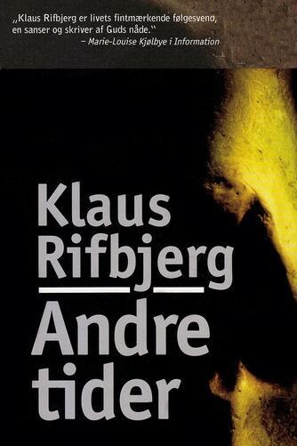 Klaus Rifbjerg: Andre tider