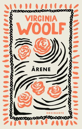 Virginia Woolf: Årene (Ved Mette Egerod)