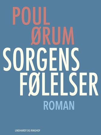 Poul Ørum (f. 1919): Sorgens følelser