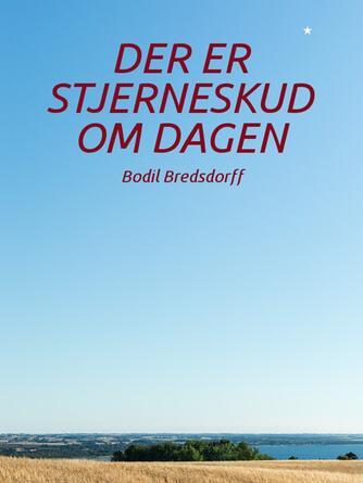 Bodil Bredsdorff: Der er stjerneskud om dagen