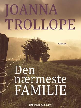 Joanna Trollope: Den nærmeste familie : roman