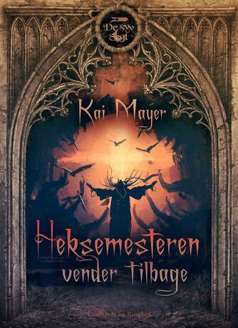 Kai Meyer: Heksemesteren vender tilbage