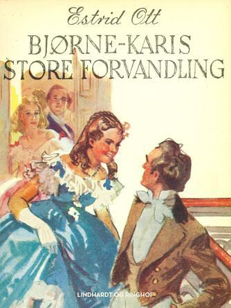 Estrid Ott: Bjørne-Karis store forvandling