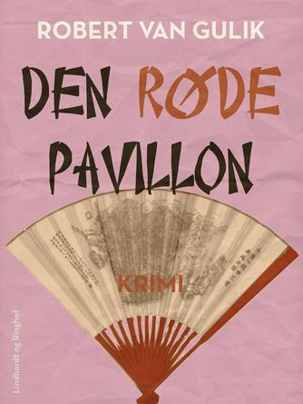 Robert van Gulik: Den røde pavillon : krimi