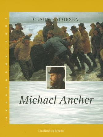 Claus Jacobsen (f. 1940): Michael Ancher