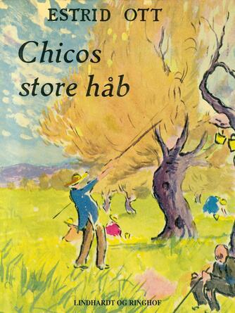 Estrid Ott: Chicos store håb