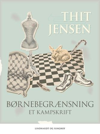 Thit Jensen (f. 1876): Børnebegrænsning : et kampskrift