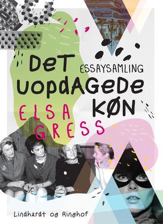 Elsa Gress: Det uopdagede køn : essaysamling