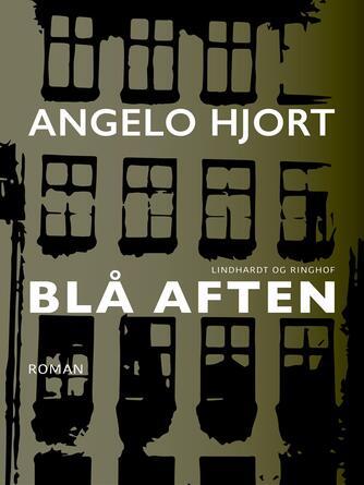Angelo Hjort: Blå aften : roman