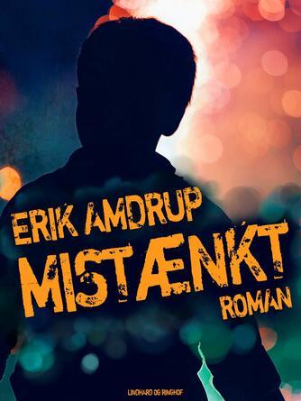 Erik Amdrup: Mistænkt : roman