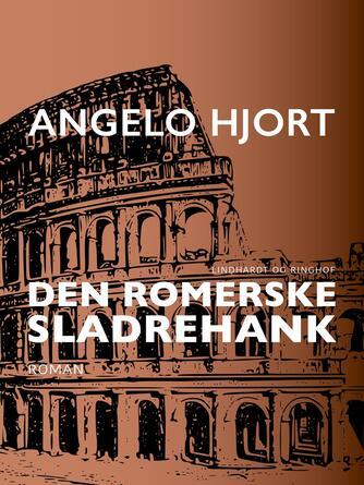 Angelo Hjort: Den romerske sladrehank : roman
