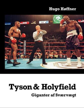 Hugo Høffner: Tyson & Holyfield : giganter af sværvægt