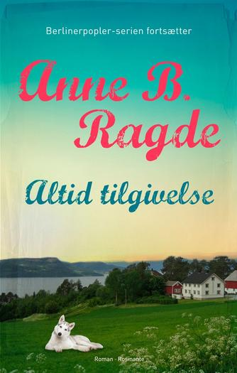 Anne B. Ragde: Altid tilgivelse : roman