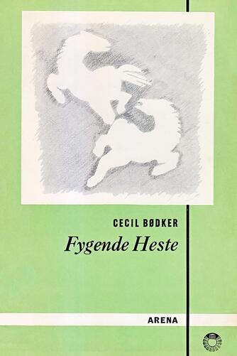 Cecil Bødker: Fygende heste