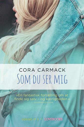 Cora Carmack: Som du ser mig