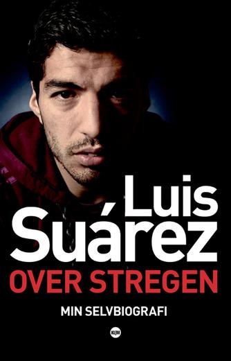 Luis Suárez (f. 1987), Peter Jenson, Sid Lowe: Over stregen : min selvbiografi