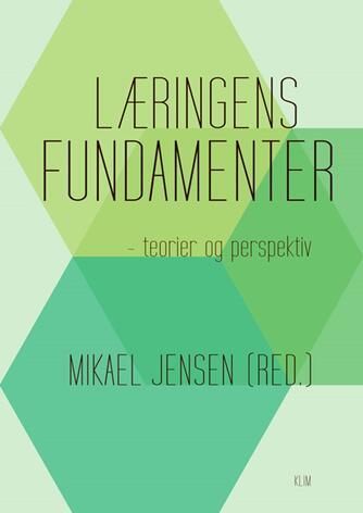 : Læringens fundamenter : teorier og perspektiv