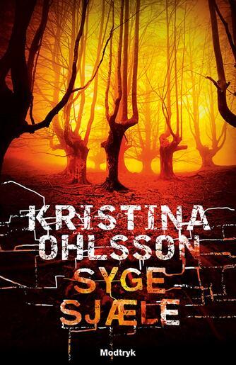 Kristina Ohlsson: Syge sjæle