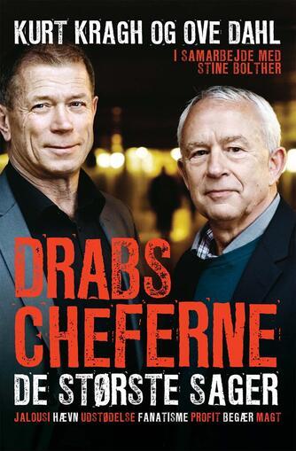 Kurt Kragh, Ove Dahl, Stine Bolther: Drabscheferne - de største sager