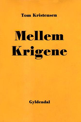 Tom Kristensen (f. 1893): Mellem Krigene