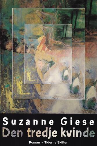 Suzanne Giese: Den tredje kvinde : roman