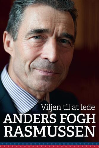 Anders Fogh Rasmussen: Viljen til at lede