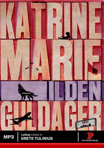 Katrine Marie Guldager: Ilden : roman