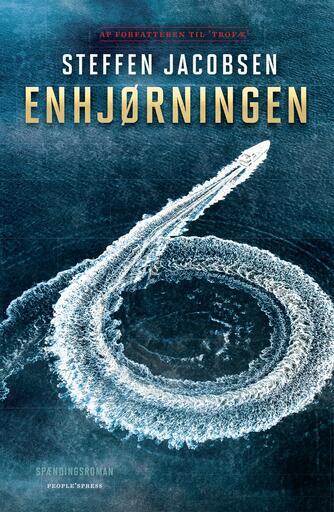 Steffen Jacobsen (f. 1956): Enhjørningen : spændingsroman