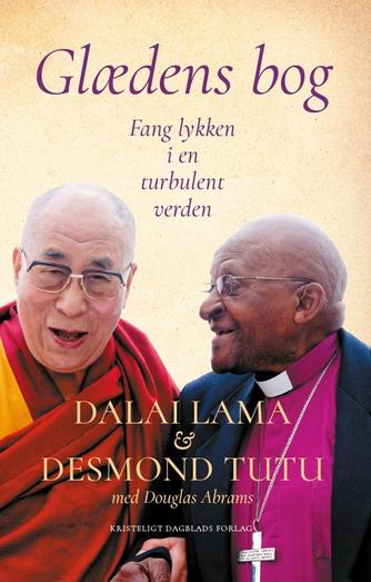 Douglas Abrams, Bstan-'dzin-rgya-mtsho, Desmond Tutu: Glædens bog : fang lykken i en turbulent verden