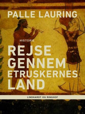Palle Lauring: Rejse gennem etruskernes land
