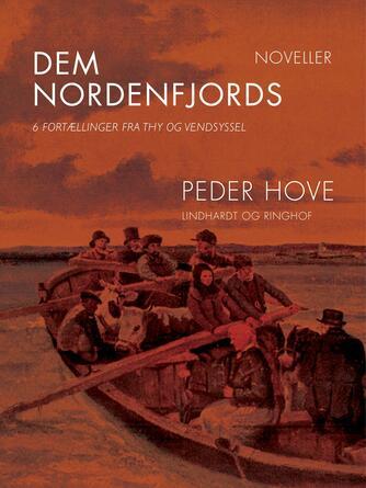 Peder Hove: Dem nordenfjords : 6 fortællinger fra Thy og Vendsyssel : noveller