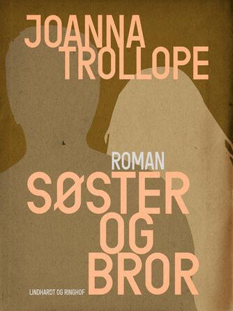 Joanna Trollope: Søster og bror : roman