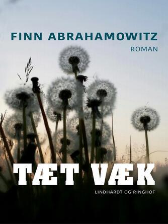 Finn Abrahamowitz: Tæt væk : roman