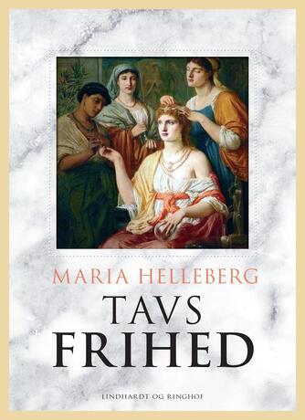 Maria Helleberg: Tavs frihed