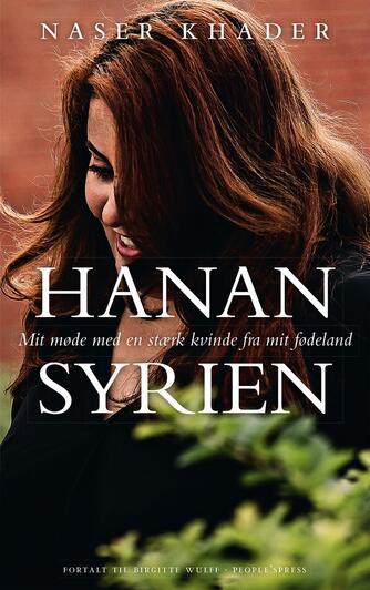 Naser Khader, Birgitte Wulff: Hanan Syrien : mit møde med en stærk kvinde fra mit fødeland