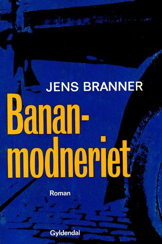 Jens Branner: Bananmodneriet : roman