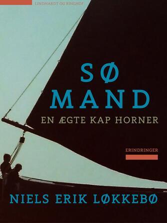Niels-Erik Løkkebø, Lise Mortensen Høy: Sømand : en ægte kap horner : erindringer