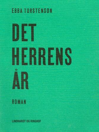 Ebba Torstenson: Det herrens år : roman