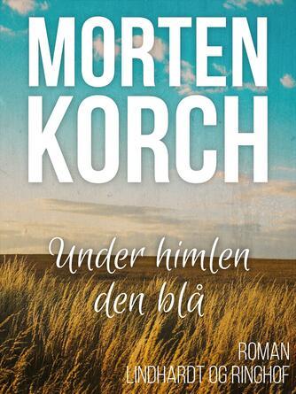 Morten Korch: Under himlen den blå : roman
