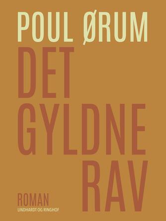 Poul Ørum (f. 1919): Det gyldne rav : roman