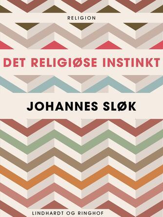 Johannes Sløk: Det religiøse instinkt