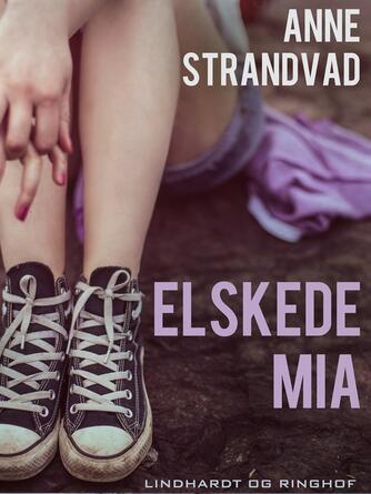 Anne Strandvad: Elskede Mia
