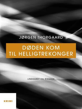 Jørgen Thorgaard: Døden kom til helligtrekonger : krimi