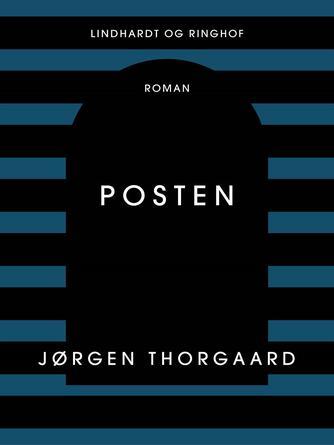 Jørgen Thorgaard: Posten : roman